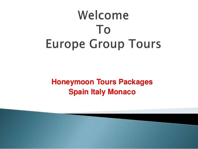 Honeymoon Tours Packages Spain Italy Monaco
