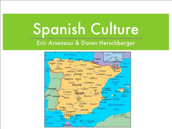 Spanish Culture Eric Arseneau  Daren Herschberger