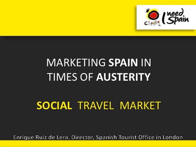 MARKETING SPAIN IN TIMES OF AUSTERITYSOCIAL TRAVEL MARKET