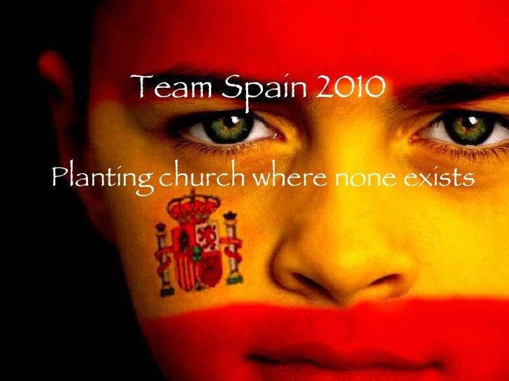 Spain team presentation 080310
