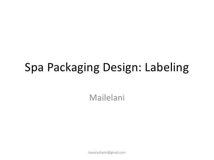 Spa Packaging Design: Labeling             Mailelani                tewaryshashi@gmail.com