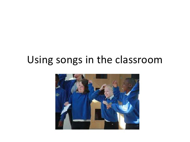 Using songs in the classroom