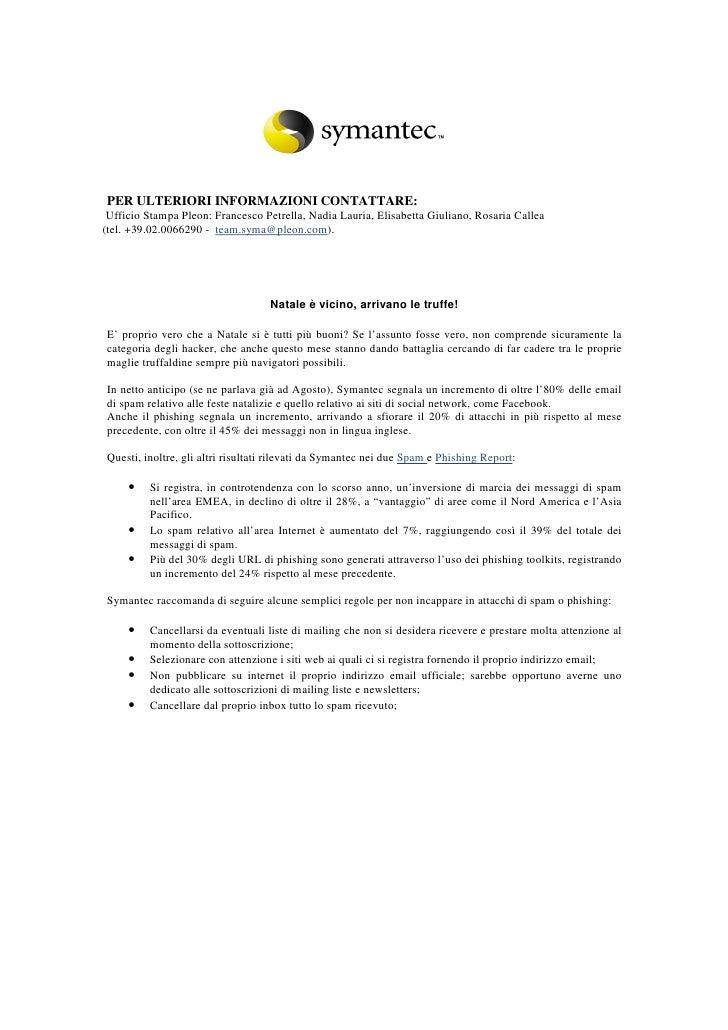 PER ULTERIORI INFORMAZIONI CONTATTARE:  Ufficio Stampa Pleon: Francesco Petrella, Nadia Lauria, Elisabetta Giuliano, Rosar...