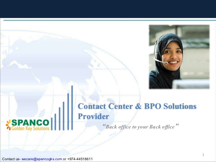 """ Back office to your Back office "" Contact us-  [email_address]  or +974-44518611 Contact Center & BPO Solutions Provider"