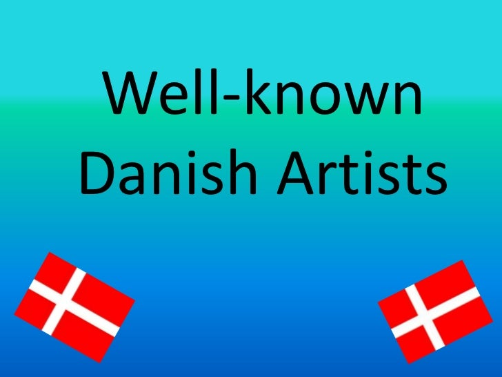 Well-knownDanish Artists<br />