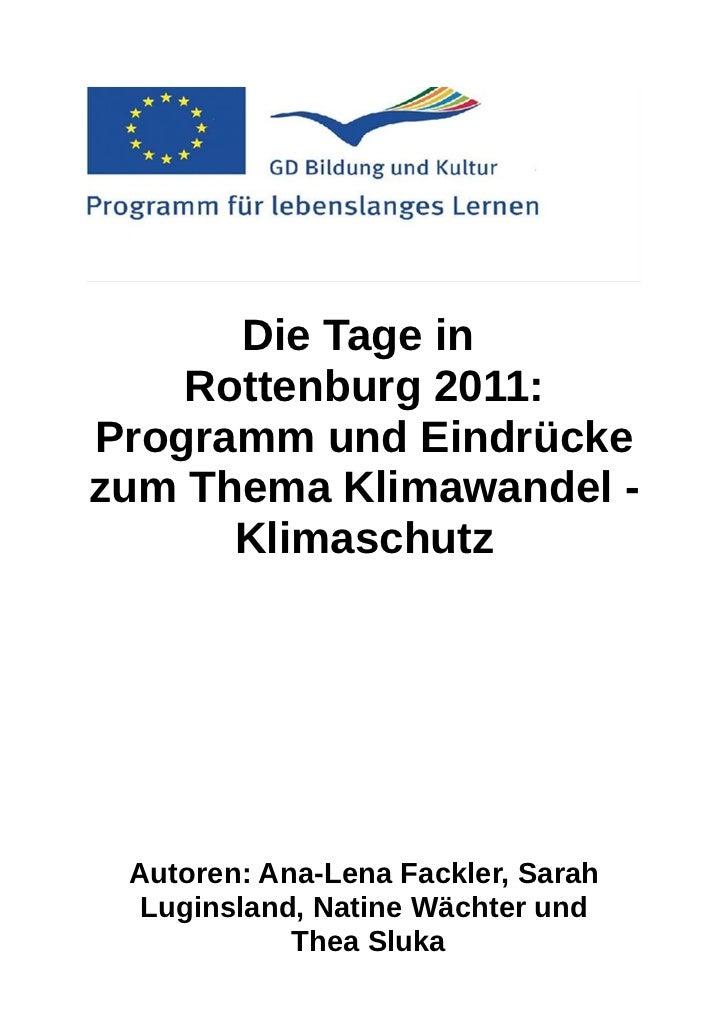 Die Tage in    Rottenburg 2011:Programm und Eindrückezum Thema Klimawandel -      Klimaschutz Autoren: Ana-Lena Fackler, S...