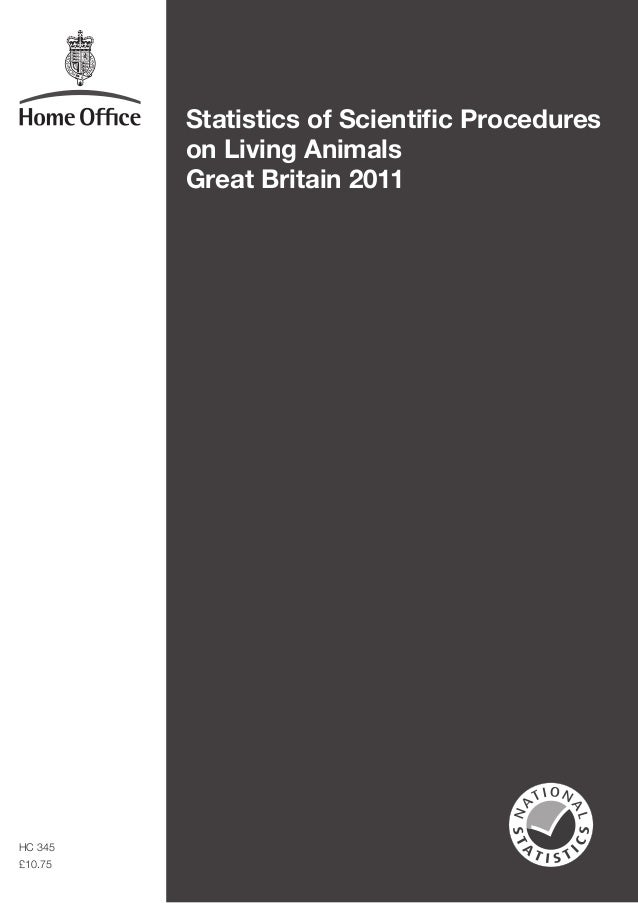 Statistics of Scientific Procedures          on Living Animals          Great Britain 2011HC 345£10.75
