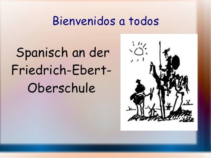 Bienvenidos a todos Spanisch an der Friedrich-Ebert-Oberschule