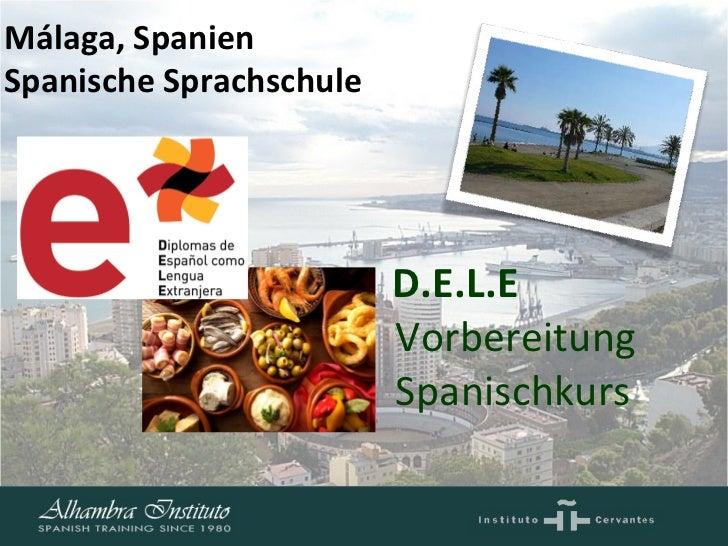 D.E.L.E Vorbereitung Spanischkurs Málaga, Spanien Spanische Sprachschule