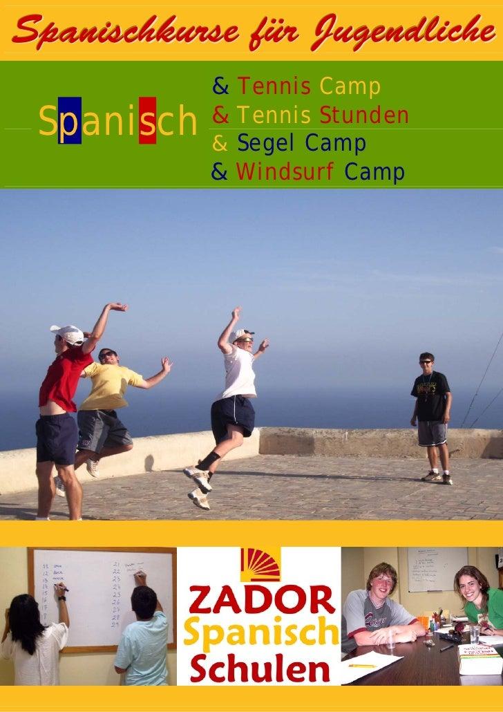 Spanischkurse für Jugendliche       Spanish & Tennis Camp  Spanisch       Spanish & Tennis Stunden       Spanish & Segel C...