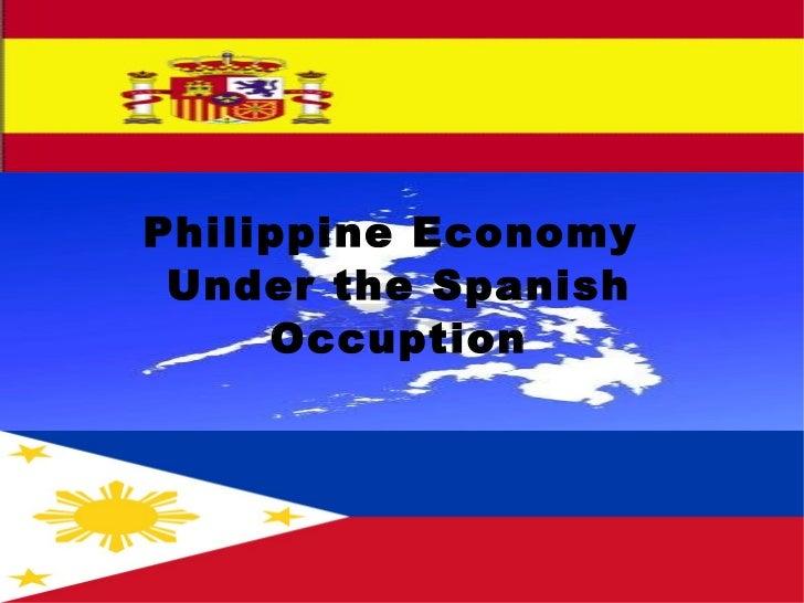 Philippine Economy  Under the Spanish Occuption