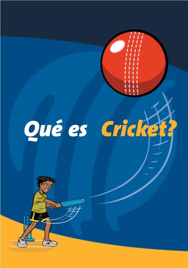 Cricket?Qué es What is Cricket?_Spanish_Web 22/8/06 9:15 am Page 1