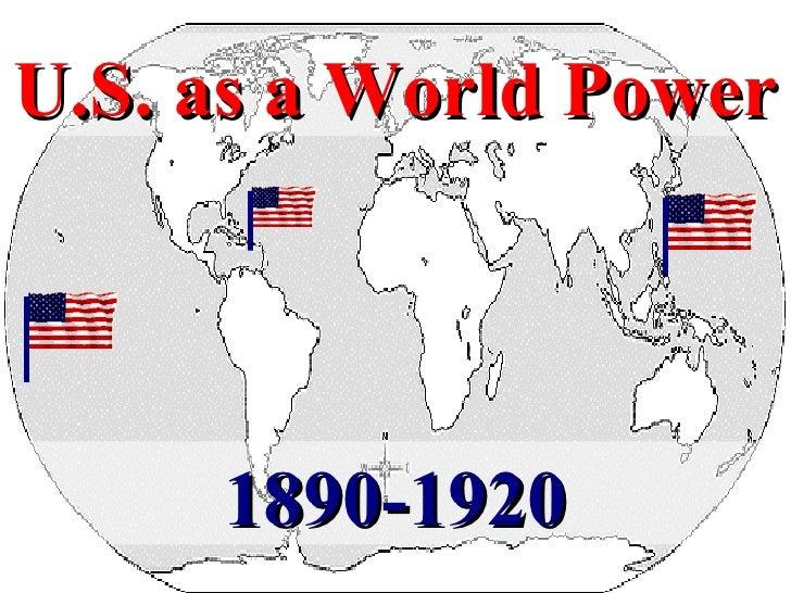 U.S. as a World Power 1890-1920