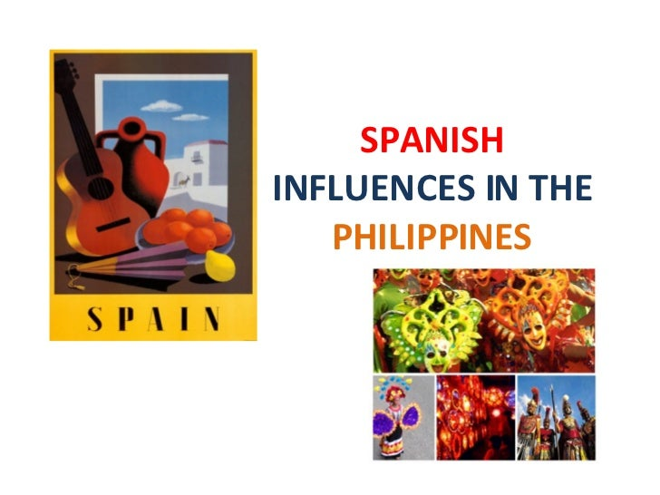 a spanish influences on philippine literature The diversity and richness of philippine literature evolved side by side with the   while it is true that spain subjugated the philippines for more mundane  ideas  and an internationalism that influenced our own filipino intellectuals and writers .