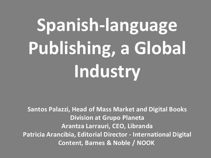 Spanish-Lanuage Publishing, a Global Industry | Frankfurt 2012 | Patricia Arancibia, Arantza Larrauri, and Santos Palazzi