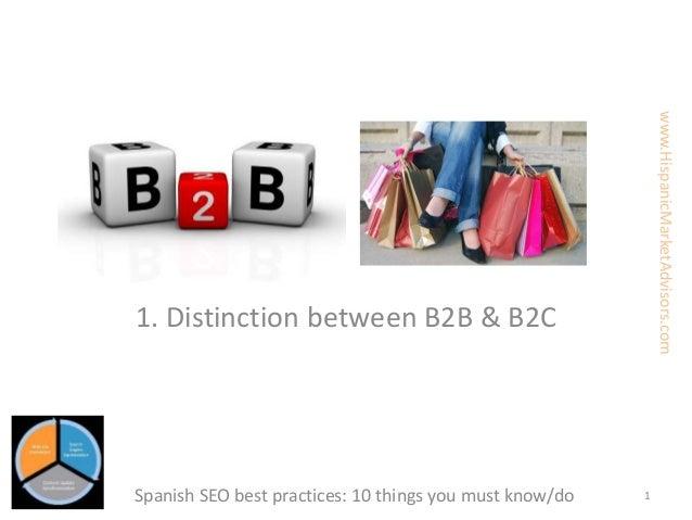 1. Distinction between B2B & B2C Spanish SEO best practices: 10 things you must know/do 1 www.HispanicMarketAdvisors.com