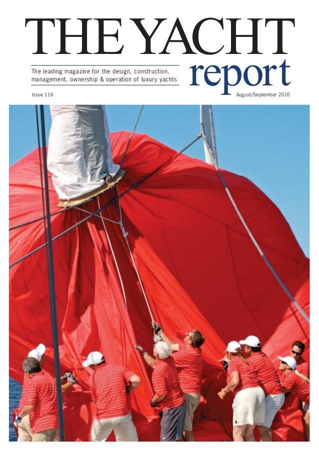 THEYACHTThe leading magazine for the design, construction,management, ownership & operation of luxury yachtsIssue 116     ...