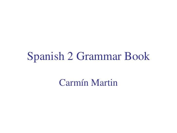 Spanish 2 Grammar Book<br />Carmín Martin<br />
