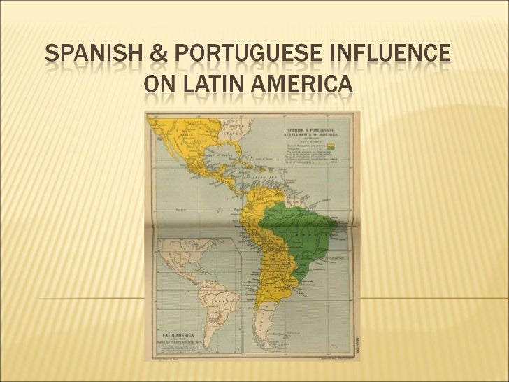 Spanish and Portuguese Influence on Latin America powerpoint