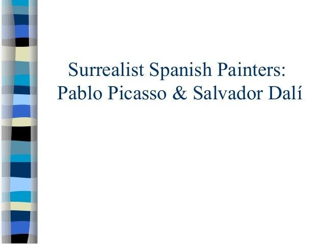 Surrealist Spanish Painters: Pablo Picasso & Salvador Dalí