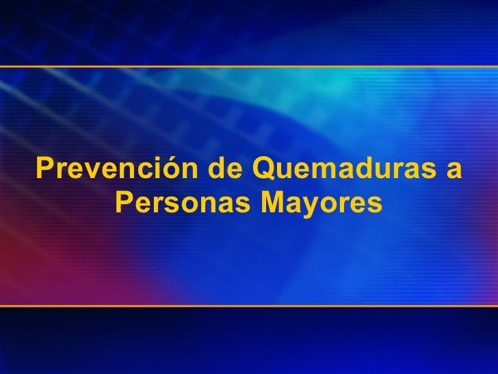 Prevención de Quemaduras a Personas Mayores