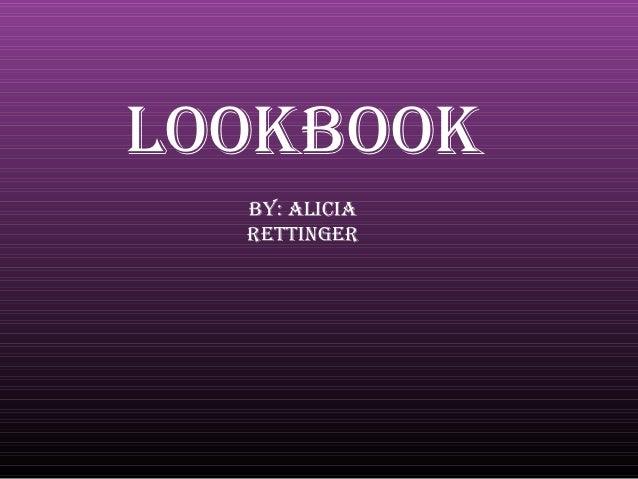 Lookbook  by: ALiciA  RettingeR