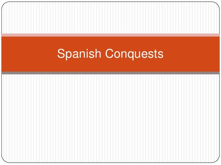 Spanish Conquests<br />