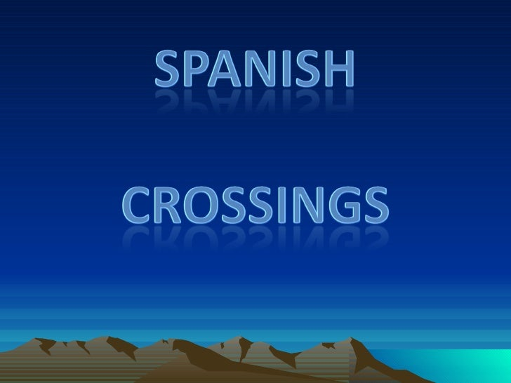 Spanish crossings