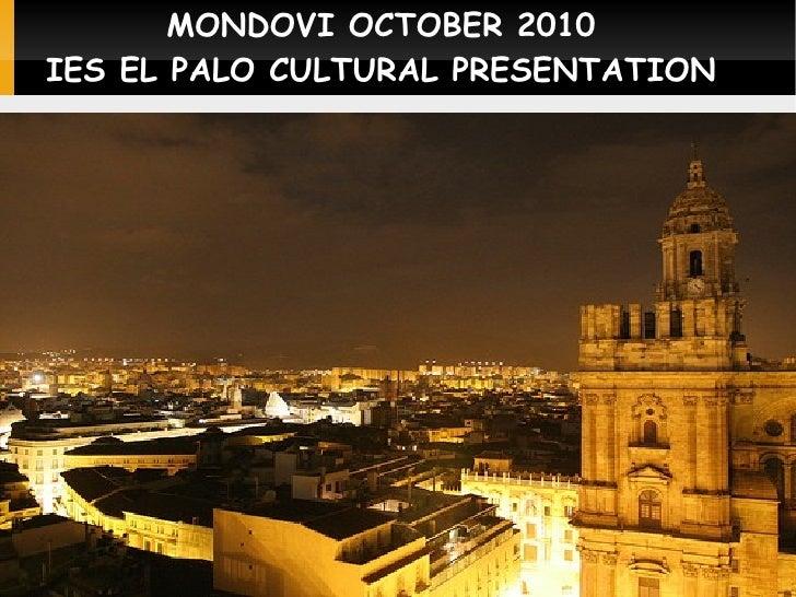 MONDOVI OCTOBER 2010     IES EL PALO CULTURAL PRESENTATION