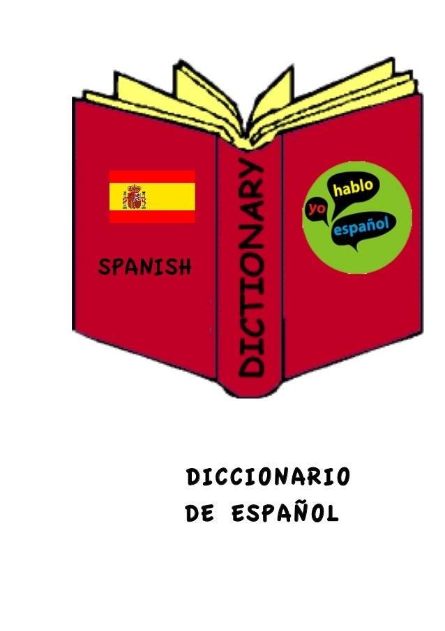 SPANISH                     DICCIONARIO DE ESPAÑOL