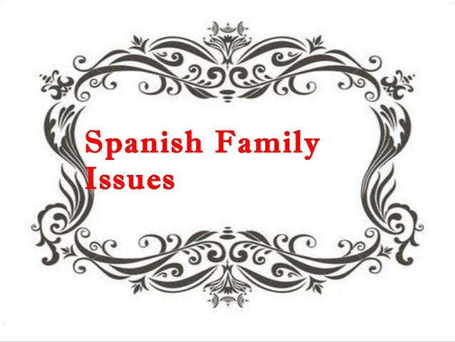 Spanish family issues
