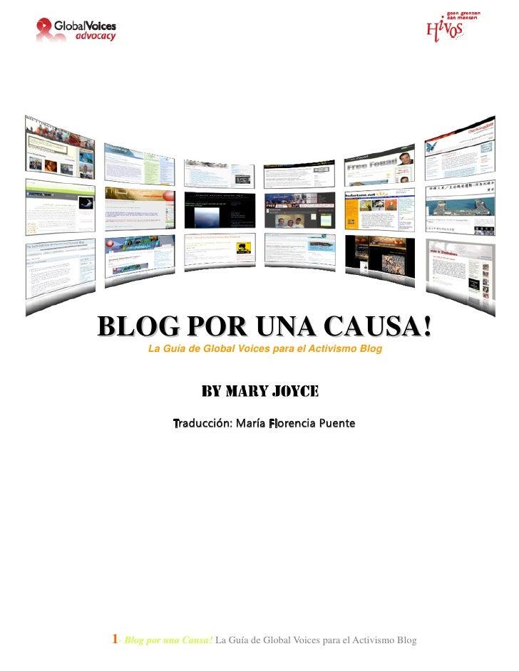 BLOG POR UNA CAUSA!         La Guía de Global Voices para el Activismo Blog                   Traducción: María Florencia ...