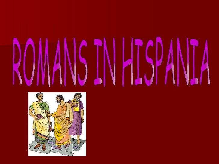 ROMANS IN HISPANIA