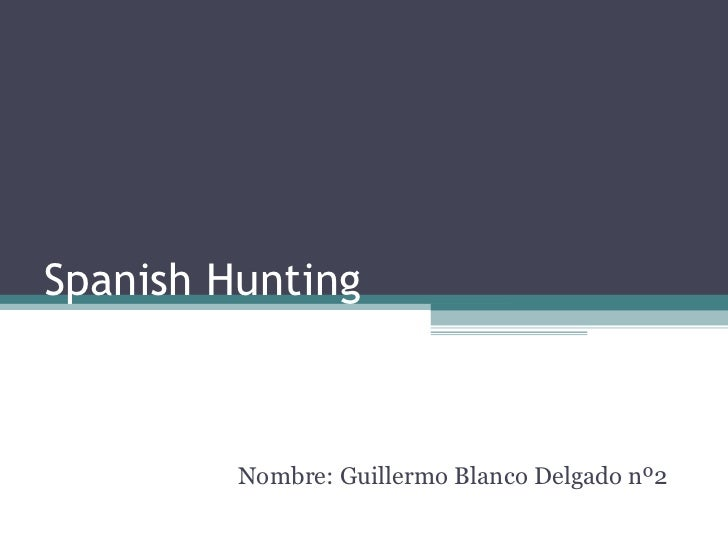 Spanish hunting. guillermo