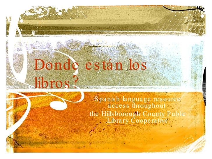 Donde están los libros?  Spanish-language resource access throughout  the Hillsborough County Public Library Cooperative