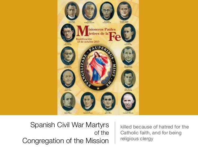 Spanish Civil War Martyrs of the Congregation of the Mission killed because of hatred for the Catholic faith, and for bein...