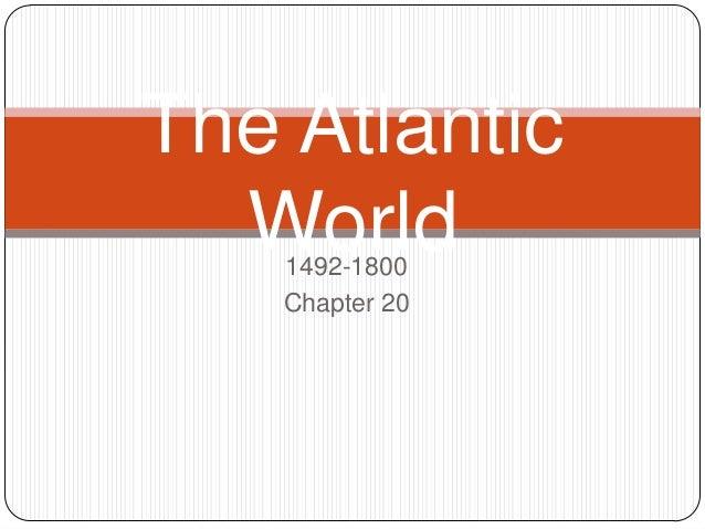 The Atlantic World 1492-1800 Chapter 20