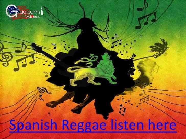 Spanish Reggae listen here<br />