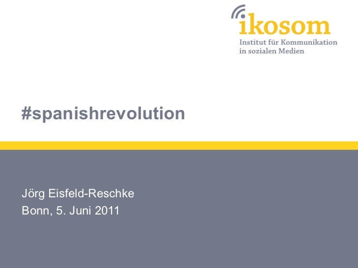 #spanishrevolutionJörg Eisfeld-ReschkeBonn, 5. Juni 2011