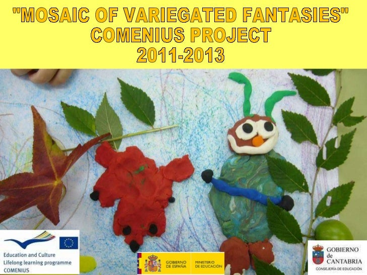 """MOSAIC OF VARIEGATED FANTASIES"" COMENIUS PROJECT 2011-2013"