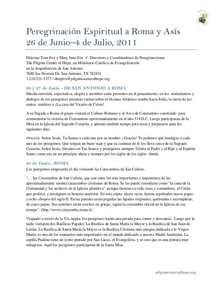 Peregrinación Espiritual a Roma y Asís26 de Junio–4 de Julio, 2011Diácono Tom Fox y Mary Jane Fox // Directores y Coordina...