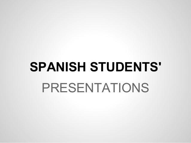 Spanish students' presentations