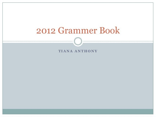 2012 Grammer Book    TIANA ANTHONY
