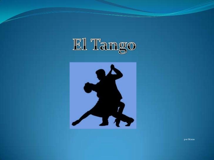 El Tango<br />por Mateo<br />