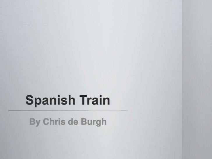 Spanish train by chris de burgh