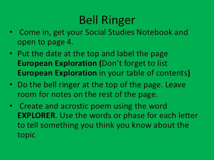 Bell Ringer• Come in, get your Social Studies Notebook and  open to page 4.• Put the date at the top and label the page  E...