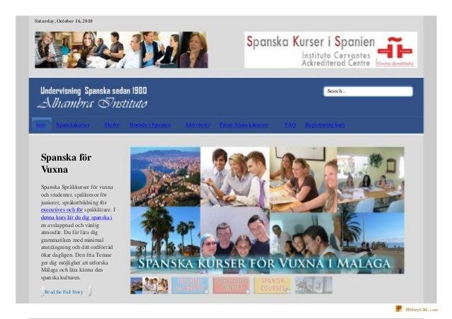 Saturday, October 16, 2010 Search... hem Spanskakurser Skolor Boende i Spanien Aktiviteter Priser Spanskakurser FAQ Regist...
