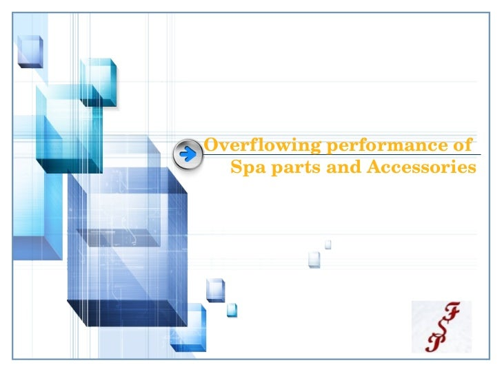Overflowing performance of   Spa parts and Accessories                    LOGO