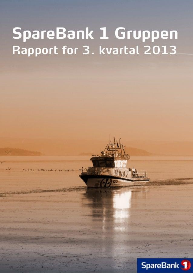 Kvartalsrapport 3. kvartal 2013 SpareBank 1 Gruppen