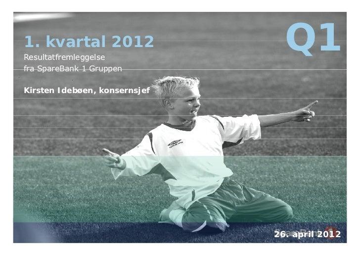 SpareBank 1 Gruppen presentasjon - Q1-2012